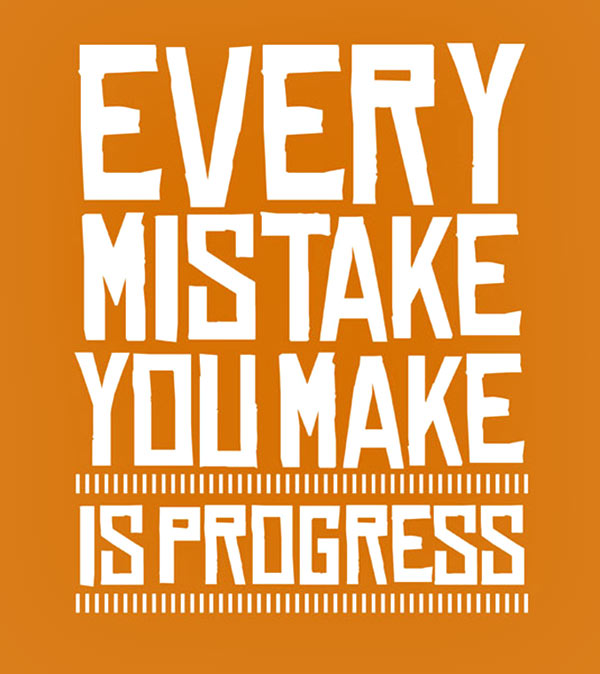 quote-every-mistake-you-make-is-progress